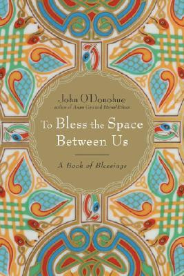 bless the space between us