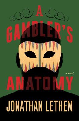 gamblers anatomy lethem